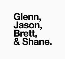 Glenn, Jason, Brett & Shane Unisex T-Shirt