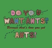 Do you want Ants? Baby Tee