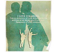 I love you Misha Poster