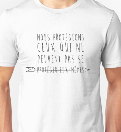 We protect those who cannot protect themselves Unisex T-Shirt