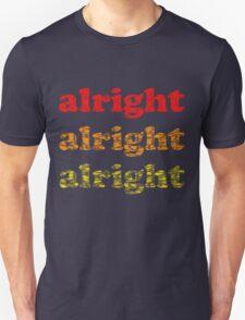 Alright Alright Alright - Matthew McConaughey : White Unisex T-Shirt