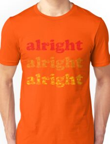 Alright Alright Alright - Matthew McConaughey : White Unisex T-Shirt