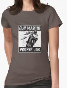 Guy Martin 'Proper Job' design Womens Fitted T-Shirt