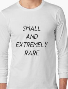Small and Extremely Rare (Light) Long Sleeve T-Shirt