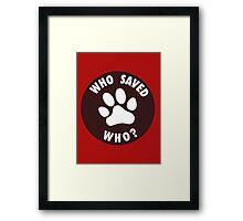WHO SAVED WHO? - White Framed Print