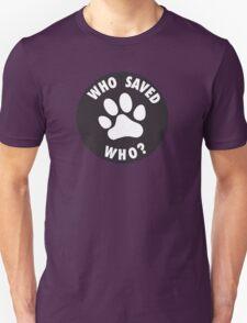 WHO SAVED WHO? - White T-Shirt