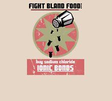 Ionic Bonds! Unisex T-Shirt