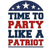Time To Party Like A Patriot Photographic Print