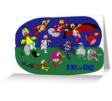 """Rick the chick """"MONSTERS AND SUPERHEROES"""" Greeting Card"""