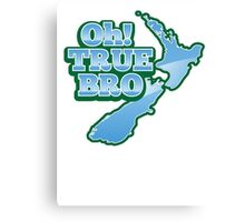 OH TRUE BRO with blue NZ New Zealand map Canvas Print