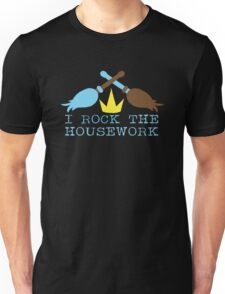 I ROCK THE HOUSEWORK with feather duster and broom cleaner Unisex T-Shirt