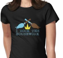 I ROCK THE HOUSEWORK with feather duster and broom cleaner Womens Fitted T-Shirt