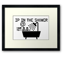 IP in the shower at home Framed Print