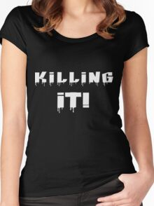 Killing It! White Letters Women's Fitted Scoop T-Shirt