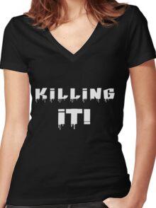 Killing It! White Letters Women's Fitted V-Neck T-Shirt
