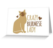Crazy Burmese Cat Lady Greeting Card