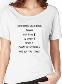 Something Something Women's Relaxed Fit T-Shirt