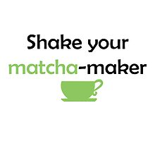 Shake your MATCHA-maker by Mousetails