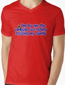 One by one the penguins are slowly stealing my sanity Mens V-Neck T-Shirt