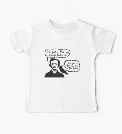 I'm just a Poe boy nobody loves me Baby Tee
