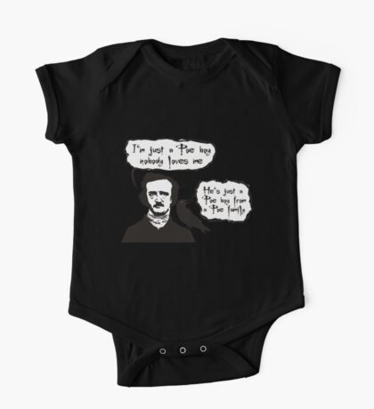 I'm just a Poe boy nobody loves me One Piece - Short Sleeve