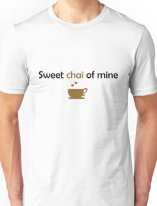 Sweet CHAI of mine Unisex T-Shirt