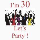 T- 30th Birthday by Al Bourassa