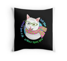 It's Not Over Till the Cat Lady Sings! Throw Pillow