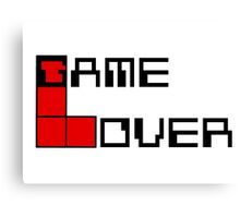 Game over Lame Lover! Canvas Print