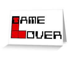 Game over Lame Lover! Greeting Card