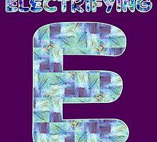 Alphabet - Electrifying E by Geckojoy