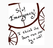 Sir! Emergency! Unisex T-Shirt