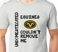 Undomesticated Equines Couldn't Remove Me - Stargate SG-1 Unisex T-Shirt
