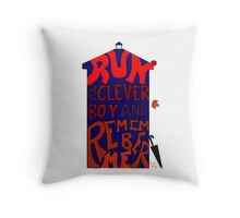 Run You Clever Boy and Remember Me - Doctor Who Throw Pillow