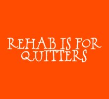 Rehab is for quitters by digerati