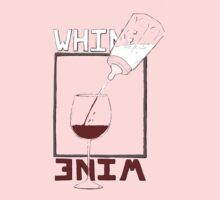 Why whine with wine? by creativecurran
