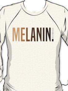 MELANIN. T-Shirt