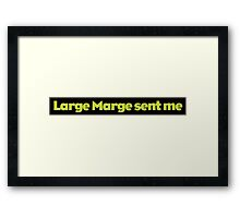 Pee Wee - Large Marge sent me Framed Print