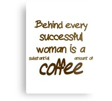Behind Every Successful Woman Is A  Metal Print
