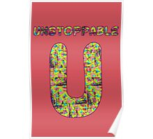Alphabet - Unstoppable U Poster