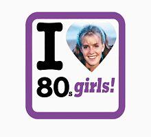 I Love 80's Girls! Unisex T-Shirt