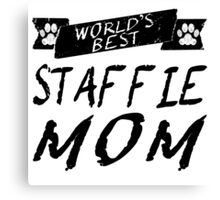 World's Best Staffie Mom Canvas Print