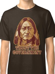 Trust Government Sitting Bull Classic T-Shirt