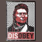 Chief Joseph Disobey by LibertyManiacs