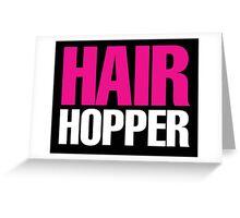 Hairspray - Hair Hopper Greeting Card