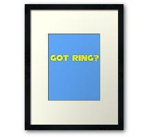 Got Ring? Framed Print