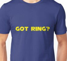 Got Ring? Unisex T-Shirt
