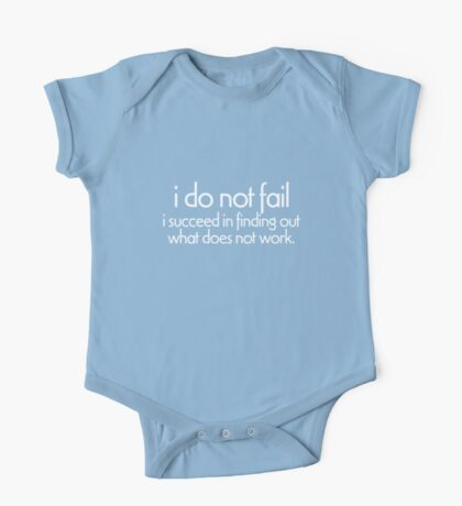 I do not fail. i succeed in finding out what does not work Kids Clothes