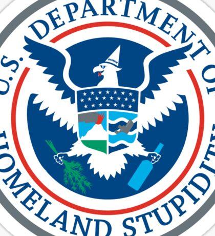 Department of Homeland Stupidity Sticker
