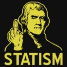 Jefferson F Statism by LibertyManiacs
